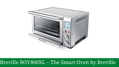Breville BOV800XL – The Smart Oven by Breville