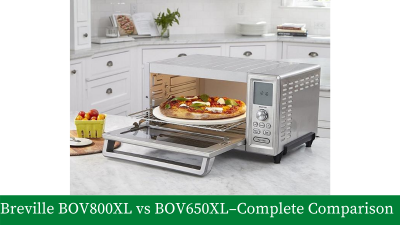 Breville BOV800XL vs BOV650XL – Complete Comparison