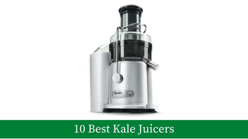 10 Best Kale Juicers