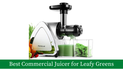 Best Commercial Juicer for Leafy Greens – Top 10 Picks [Updated]