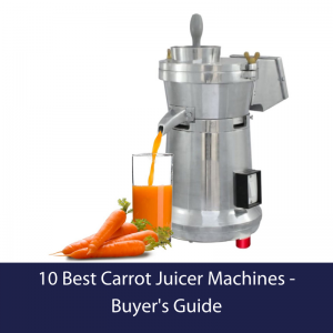 10 Best Carrot Juicer Machines - Buyer's Guide