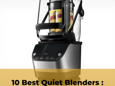 Best Quiet Blender – Buyer's Guide And Reviews