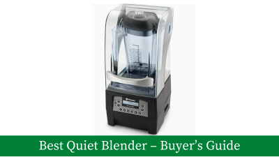 Best Quiet Blender – Buyer's Guide And Reviews [Updated]