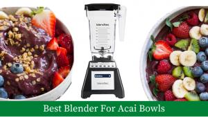 Best Juicers for Acai Bowls