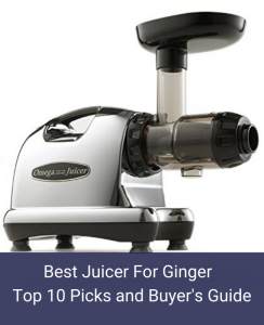 Best Juicer For Ginger Top 10 Picks and Buyer's Guide