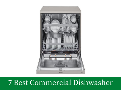 7 Best Commercial Dishwasher for Home Use: Reviews, Features and Recommendations