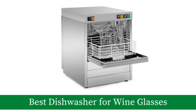 Best Dishwasher for Wine Glasses: Top 6 With Buyer's Guide