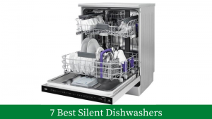 7 Best Silent Dishwashers