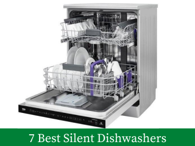 7 Best Quietest and Silent Dishwasher: Buyer's Guide and Top Recommendations