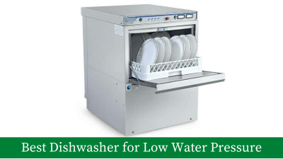 6 Best Dishwasher for Low Water Pressure – Complete Guide