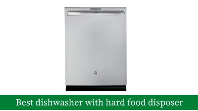 5 Best Dishwashers with Hard Food Disposer (Revised)