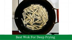 Best Wok For Deep Frying