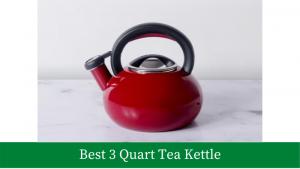 Best 3 Quart Tea Kettle