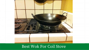 Best Wok For Coil Stove