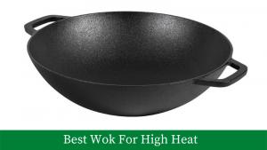 Best Wok For High Heat